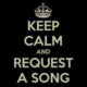 Keep calm and request a song